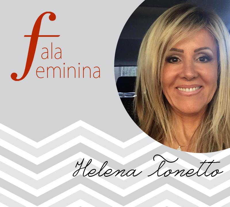 Fala Feminina Helena Tonetto